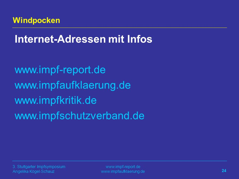 Internet-Adressen mit Infos www.impf-report.de www.impfaufklaerung.de