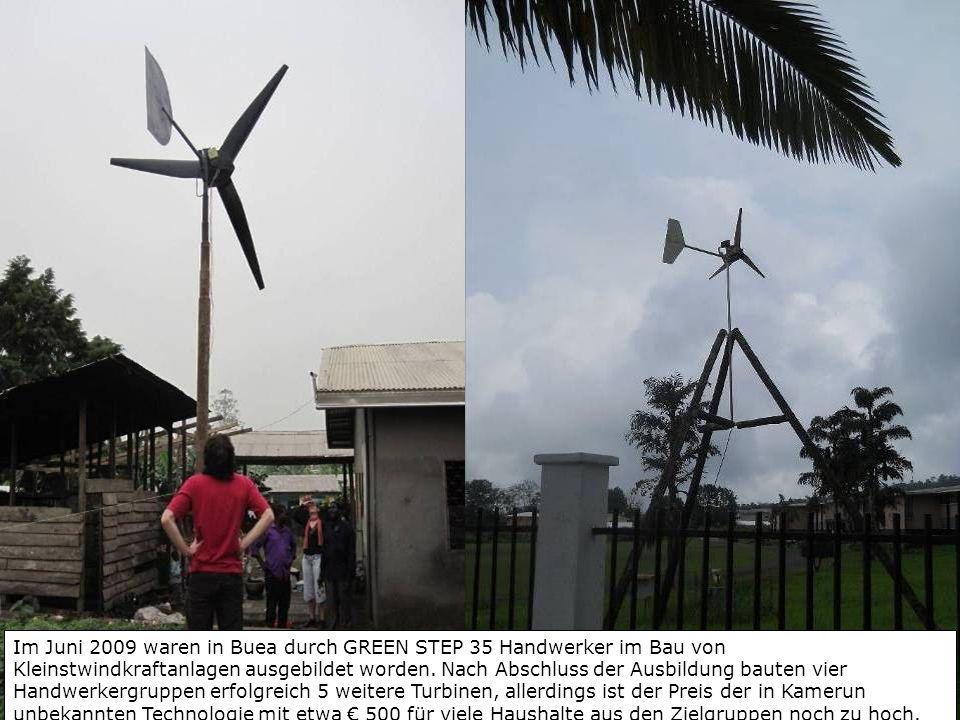 Im Juni 2009 waren in Buea durch GREEN STEP 35 Handwerker im Bau von Kleinstwindkraftanlagen ausgebildet worden.