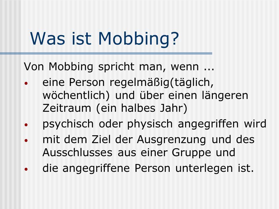 Was ist Mobbing Von Mobbing spricht man, wenn ...