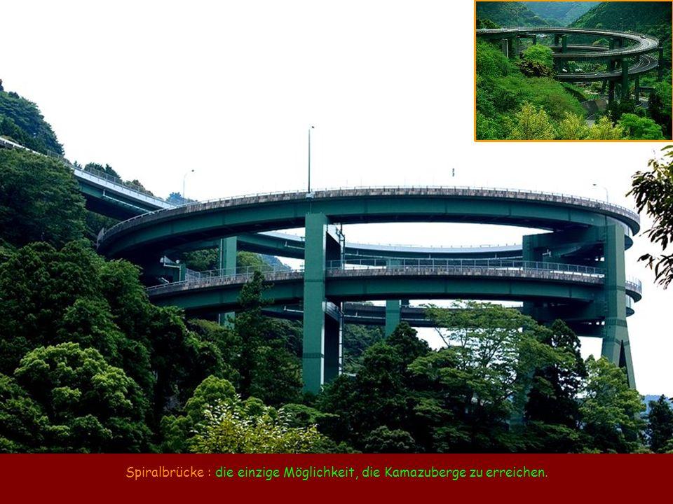 Spiralbrücke : die einzige Möglichkeit, die Kamazuberge zu erreichen.