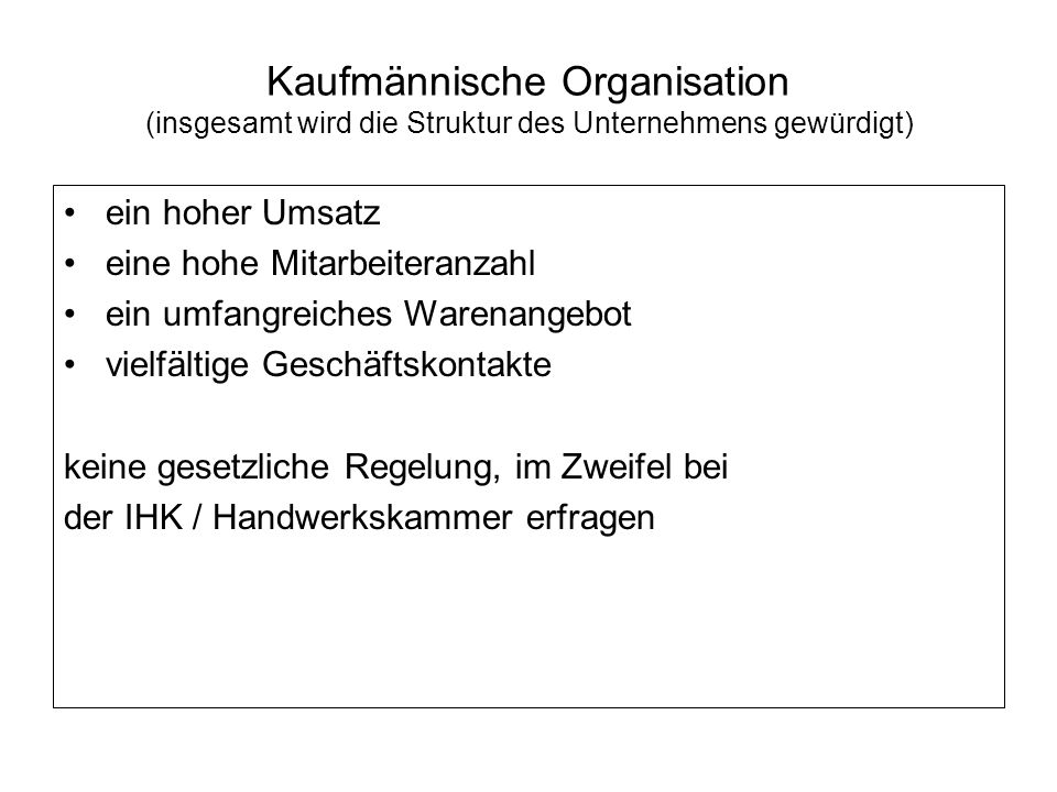 Kaufmännische Organisation (insgesamt wird die Struktur des Unternehmens gewürdigt)