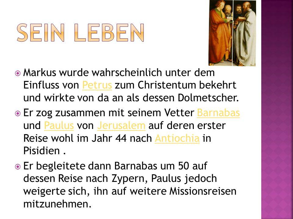 Sein Leben Markus wurde wahrscheinlich unter dem Einfluss von Petrus zum Christentum bekehrt und wirkte von da an als dessen Dolmetscher.