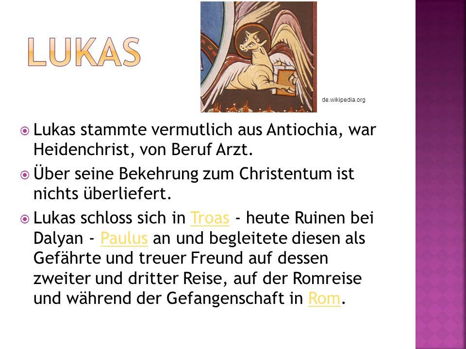 Lukas de.wikipedia.org. Lukas stammte vermutlich aus Antiochia, war Heidenchrist, von Beruf Arzt.