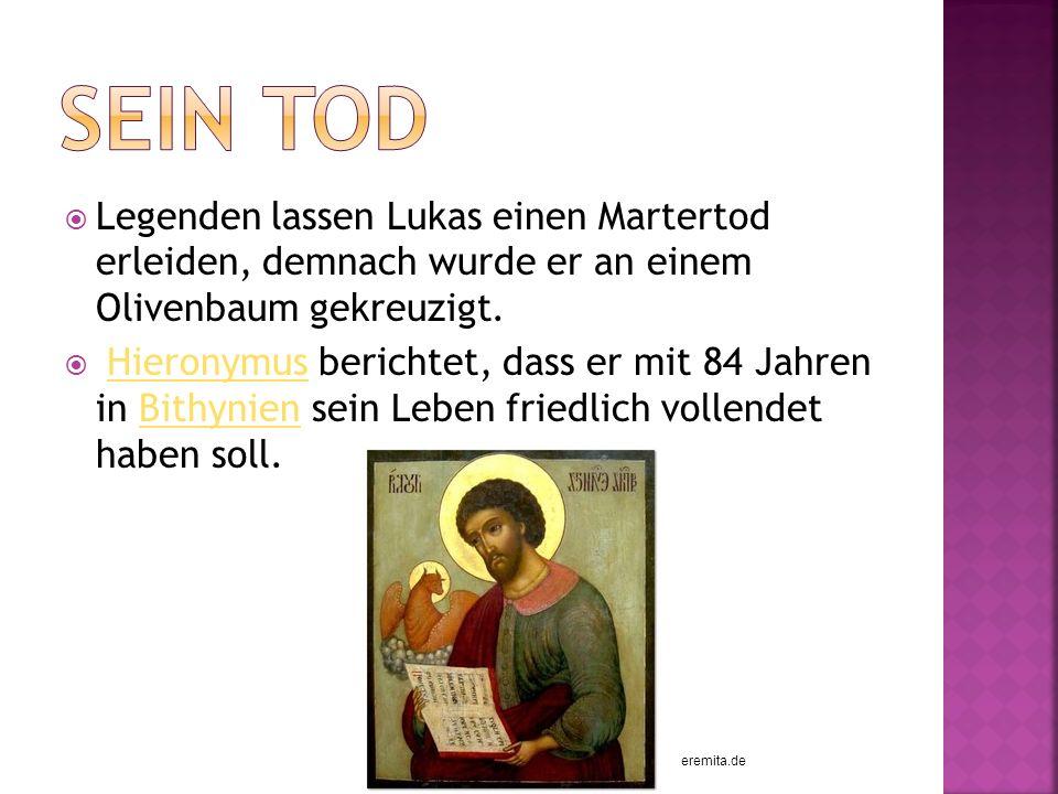 Sein tod Legenden lassen Lukas einen Martertod erleiden, demnach wurde er an einem Olivenbaum gekreuzigt.
