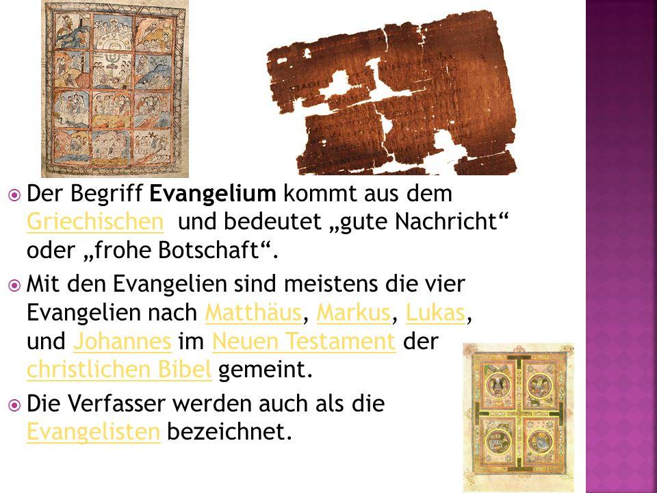 """Der Begriff Evangelium kommt aus dem Griechischen und bedeutet """"gute Nachricht oder """"frohe Botschaft ."""