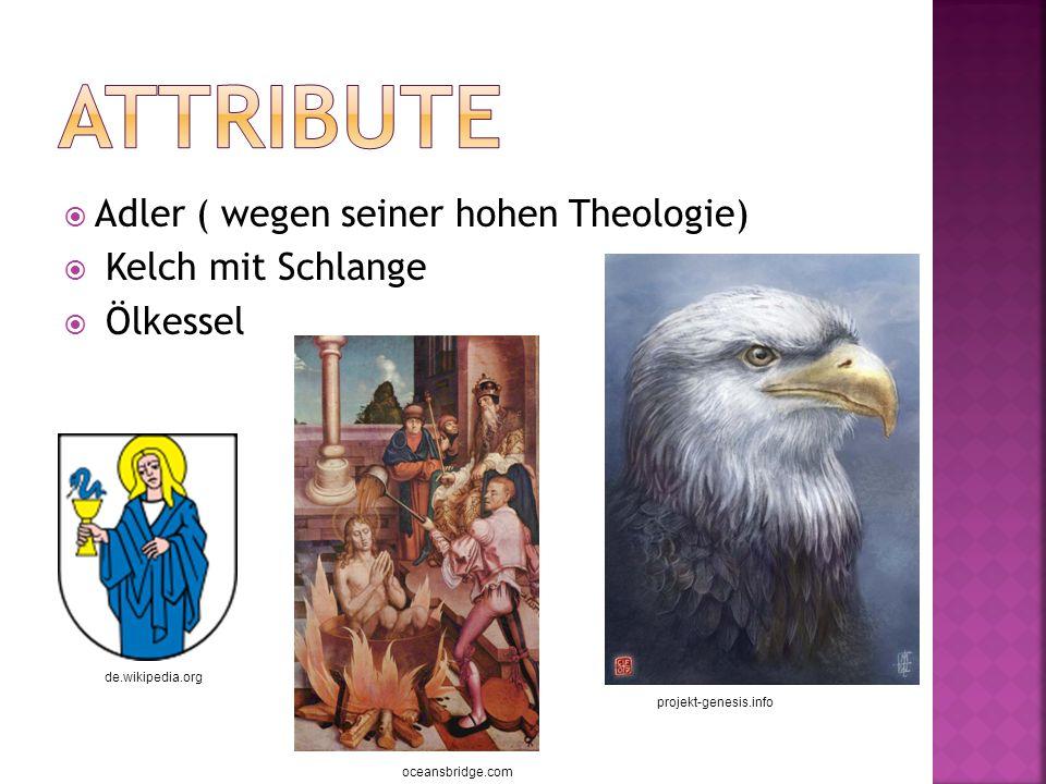 Attribute Adler ( wegen seiner hohen Theologie) Kelch mit Schlange