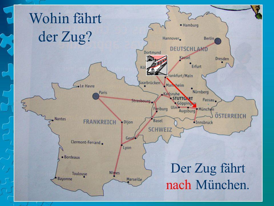 Der Zug fährt nach München.