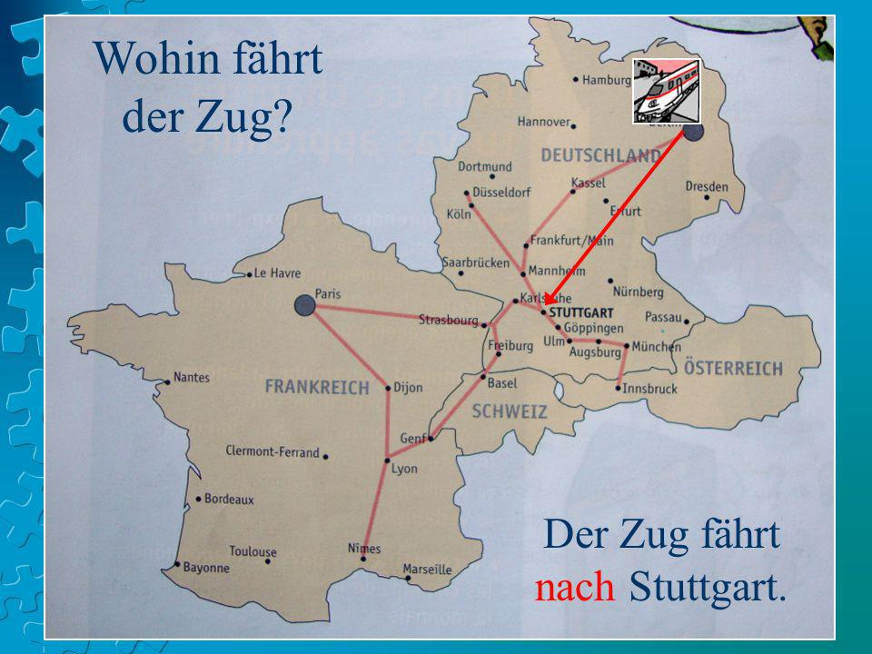Der Zug fährt nach Stuttgart.