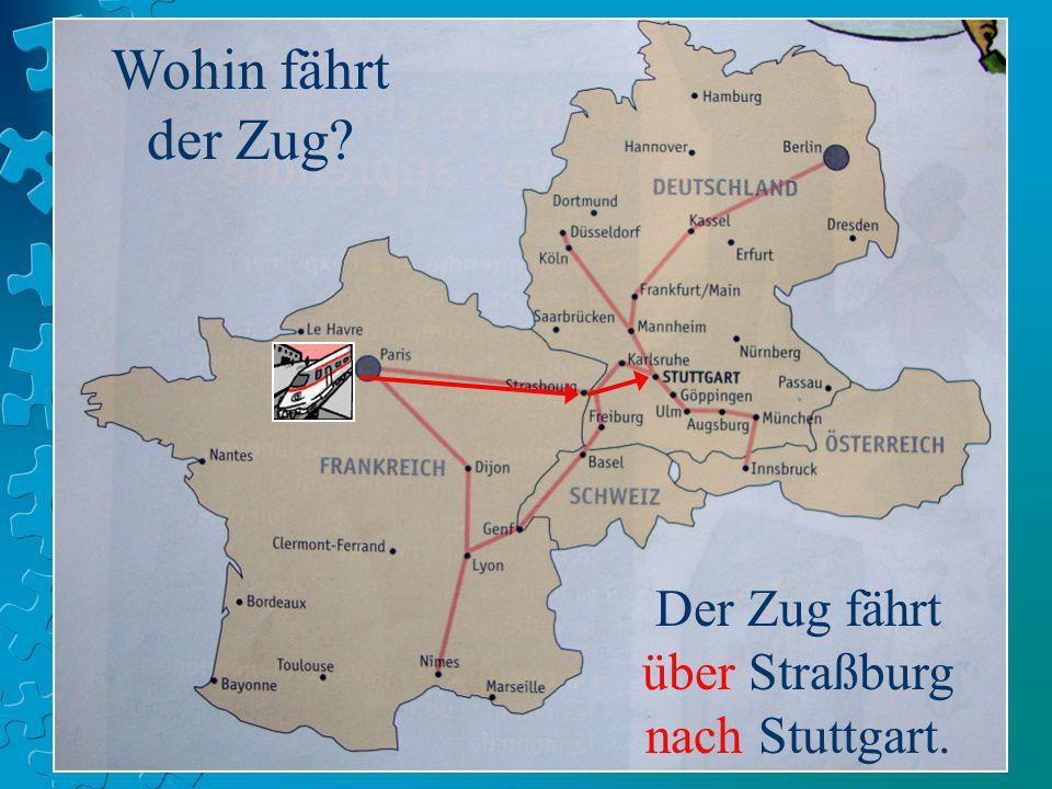 Der Zug fährt über Straßburg nach Stuttgart.