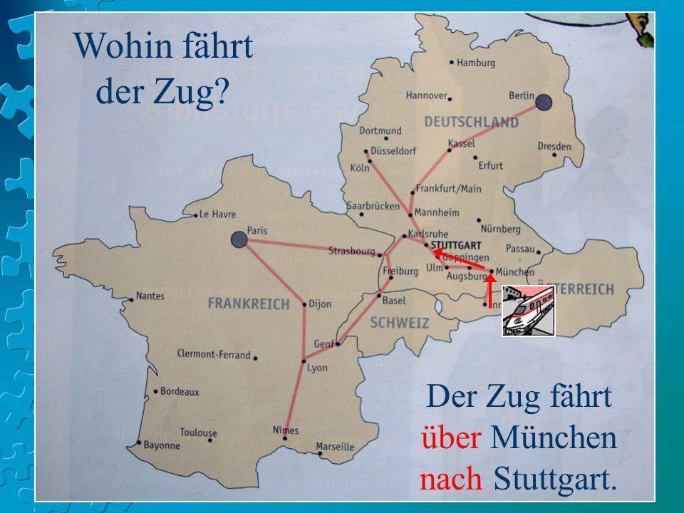 Der Zug fährt über München nach Stuttgart.
