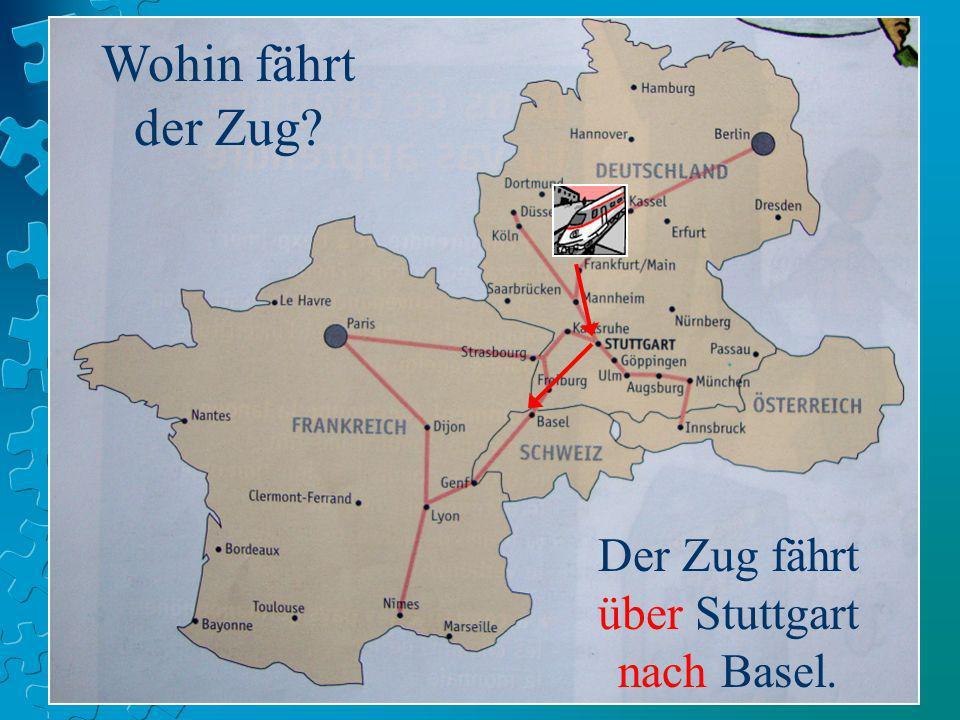 Der Zug fährt über Stuttgart nach Basel.