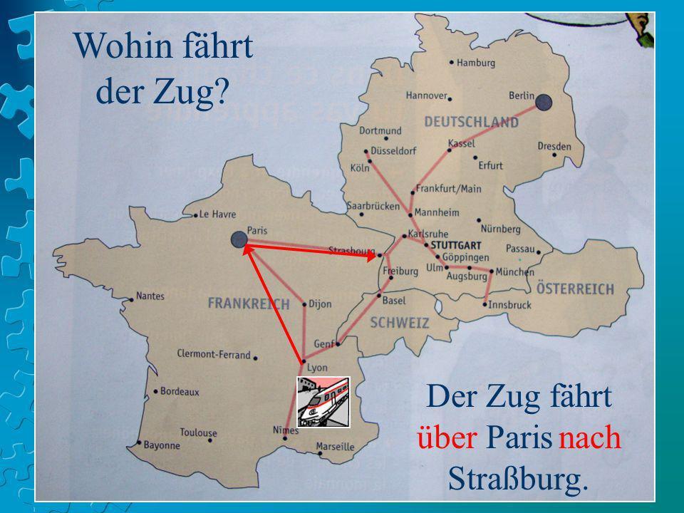Der Zug fährt über Paris nach Straßburg.