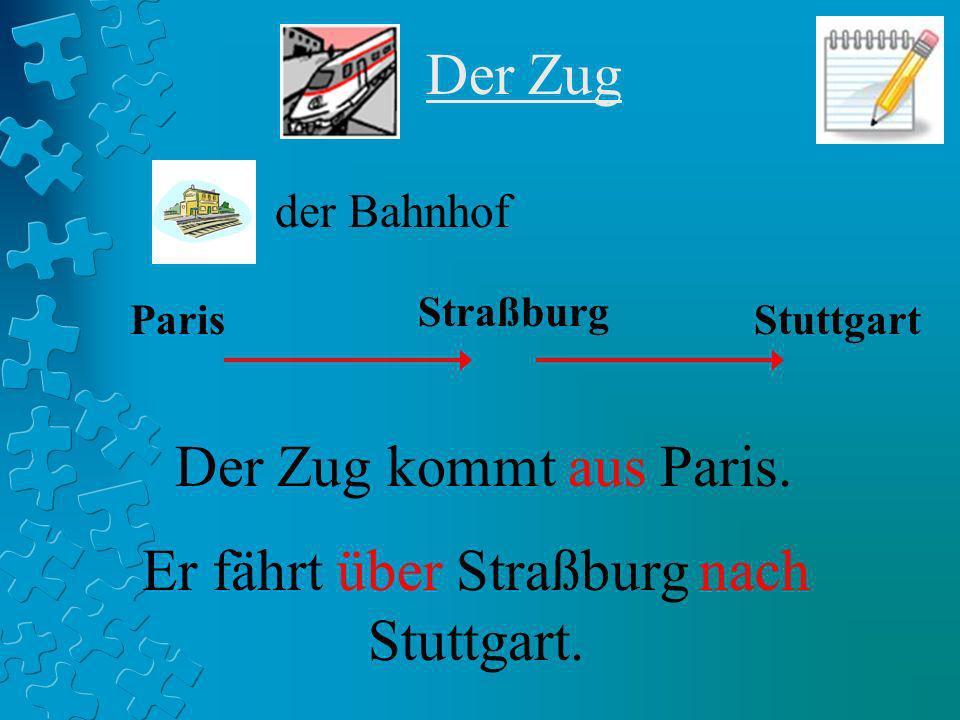 Er fährt über Straßburg nach Stuttgart.