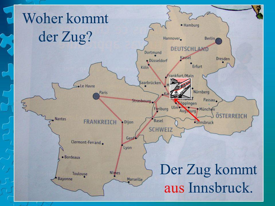 Der Zug kommt aus Innsbruck.