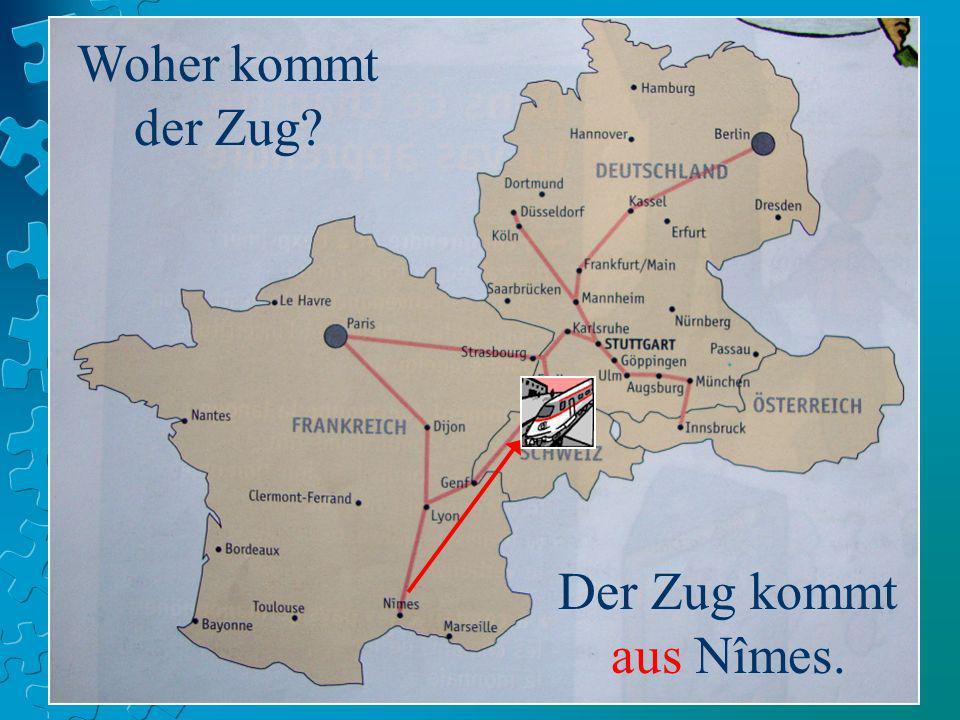 Woher kommt der Zug Der Zug kommt aus Nîmes.