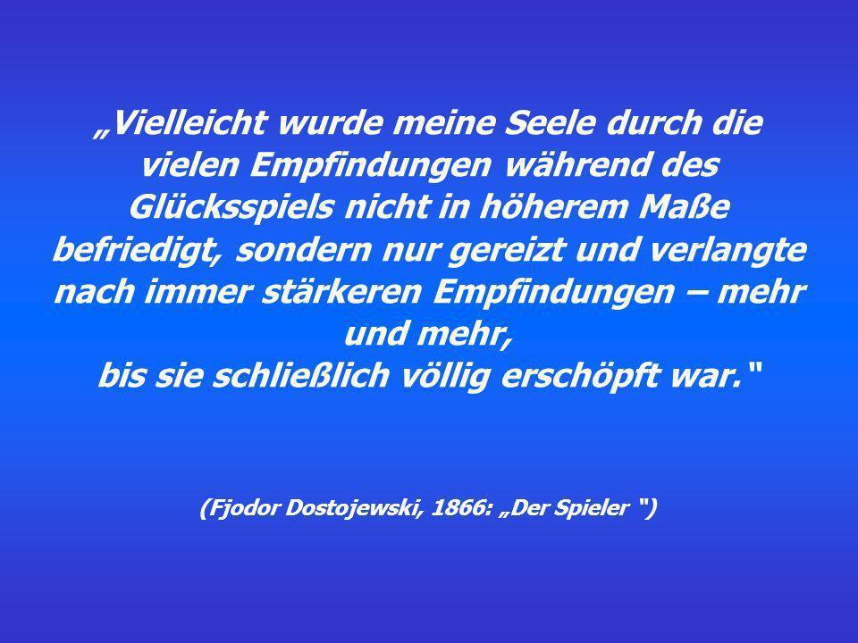 """(Fjodor Dostojewski, 1866: """"Der Spieler )"""