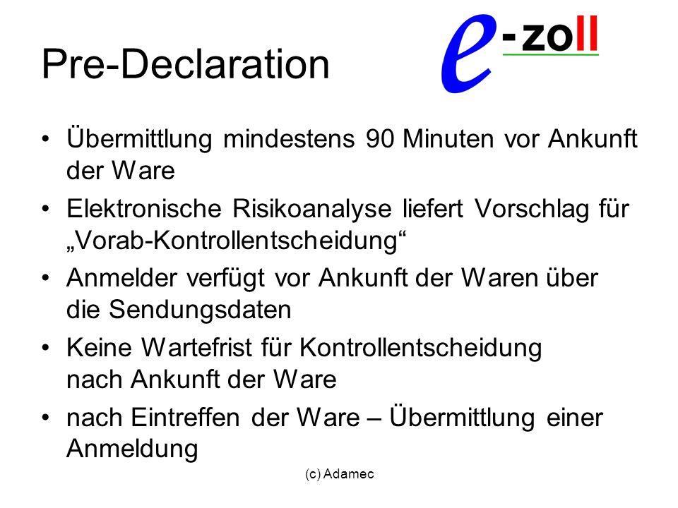 Pre-Declaration Übermittlung mindestens 90 Minuten vor Ankunft der Ware.