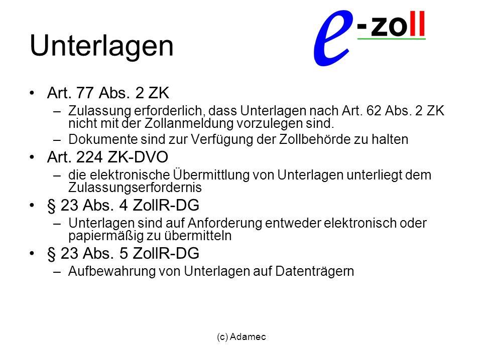Unterlagen Art. 77 Abs. 2 ZK Art. 224 ZK-DVO § 23 Abs. 4 ZollR-DG