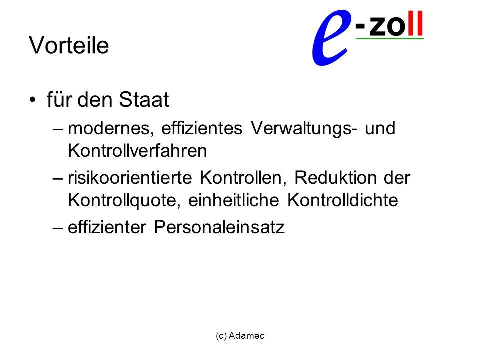 Vorteile für den Staat. modernes, effizientes Verwaltungs- und Kontrollverfahren.