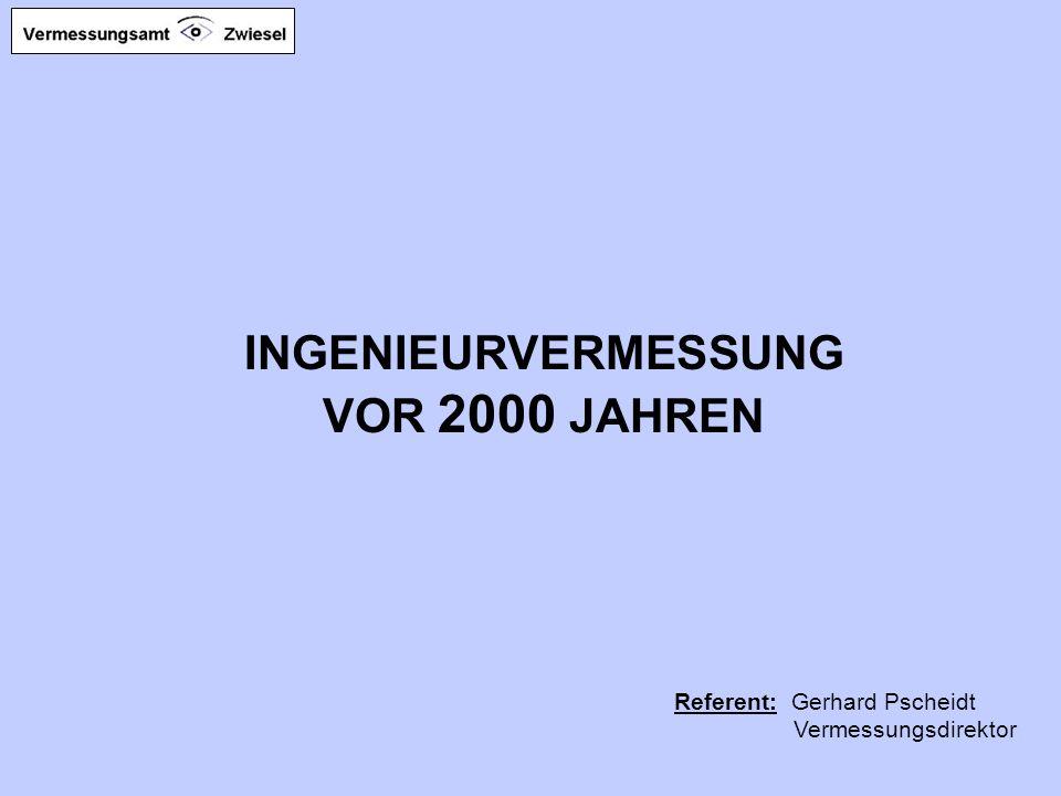 INGENIEURVERMESSUNG VOR 2000 JAHREN