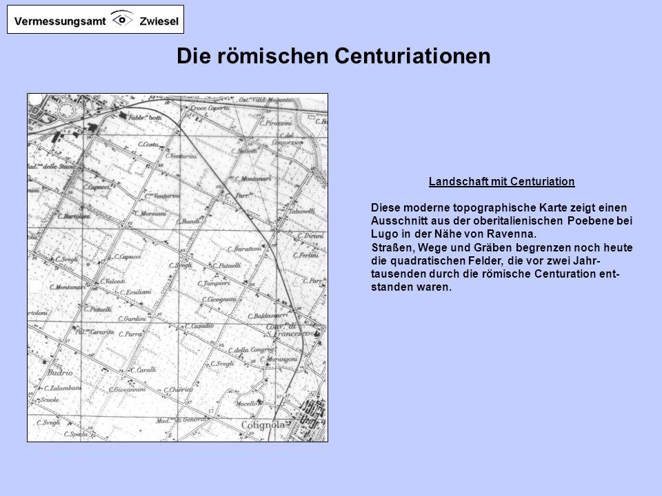 Die römischen Centuriationen Landschaft mit Centuriation