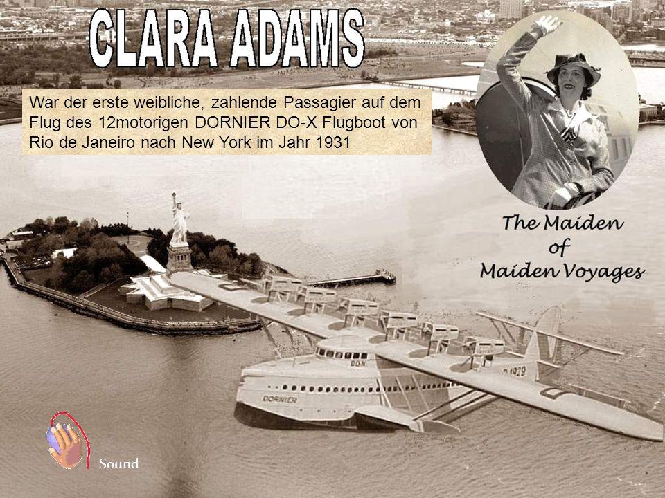 War der erste weibliche, zahlende Passagier auf dem Flug des 12motorigen DORNIER DO-X Flugboot von Rio de Janeiro nach New York im Jahr 1931