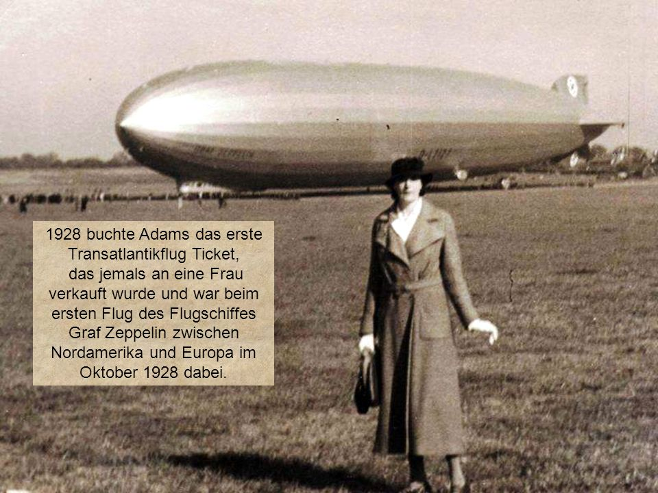 1928 buchte Adams das erste Transatlantikflug Ticket,