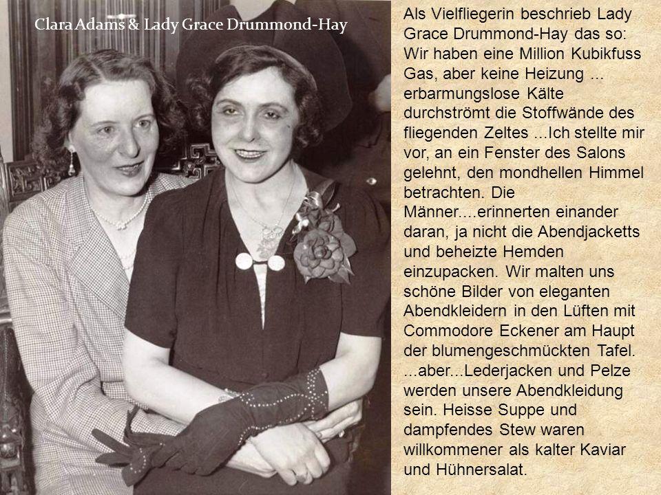 Als Vielfliegerin beschrieb Lady Grace Drummond-Hay das so: Wir haben eine Million Kubikfuss Gas, aber keine Heizung ...