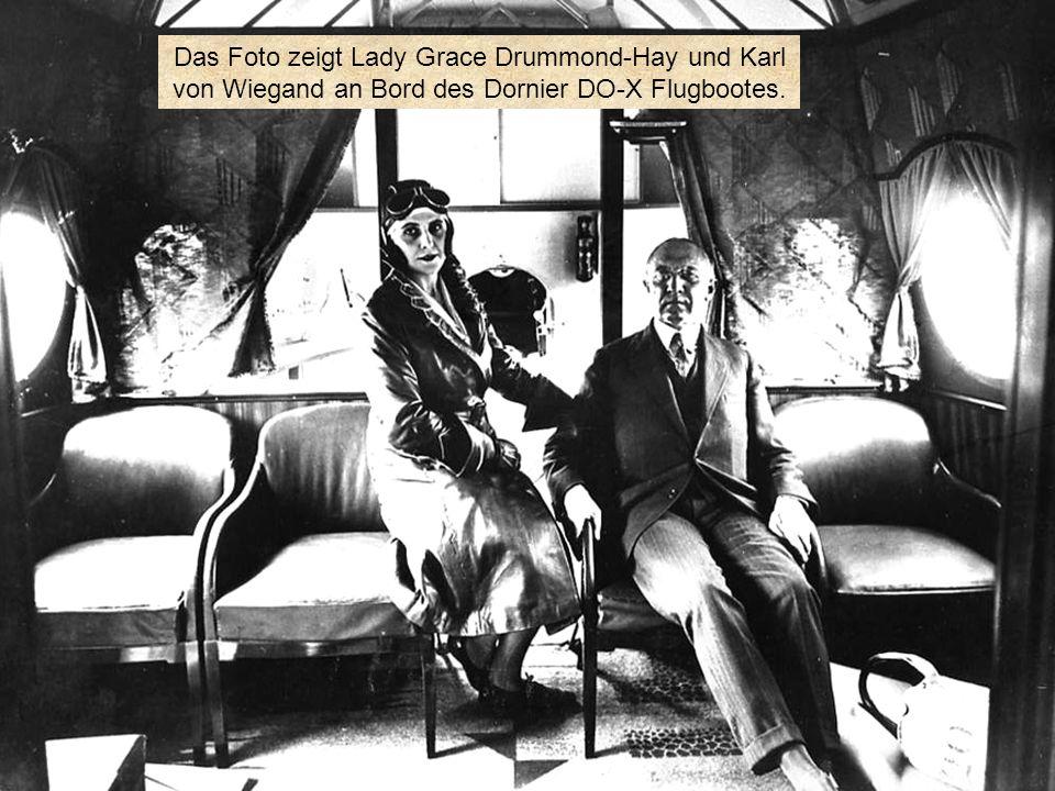 Das Foto zeigt Lady Grace Drummond-Hay und Karl von Wiegand an Bord des Dornier DO-X Flugbootes.