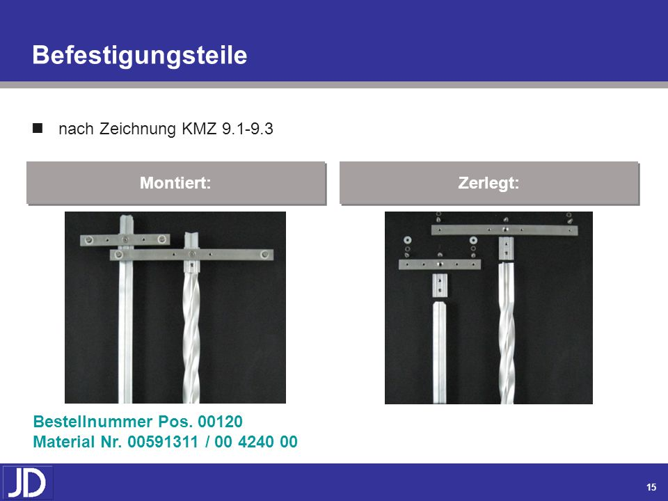 Befestigungsteile nach Zeichnung KMZ 9.1-9.3 Montiert: Zerlegt: