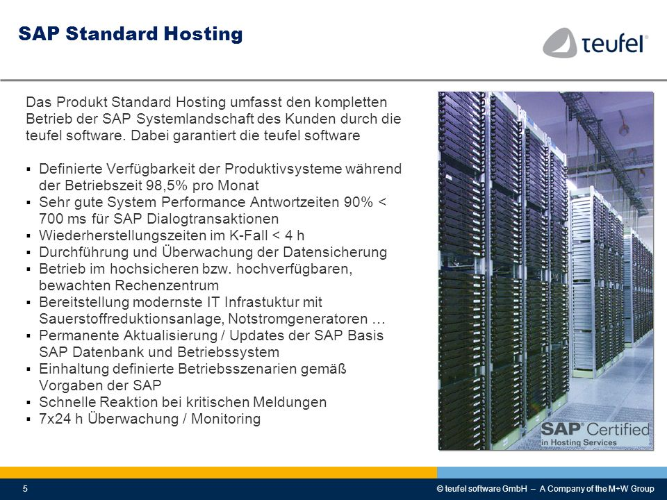 SAP Standard Hosting Das Produkt Standard Hosting umfasst den kompletten. Betrieb der SAP Systemlandschaft des Kunden durch die.