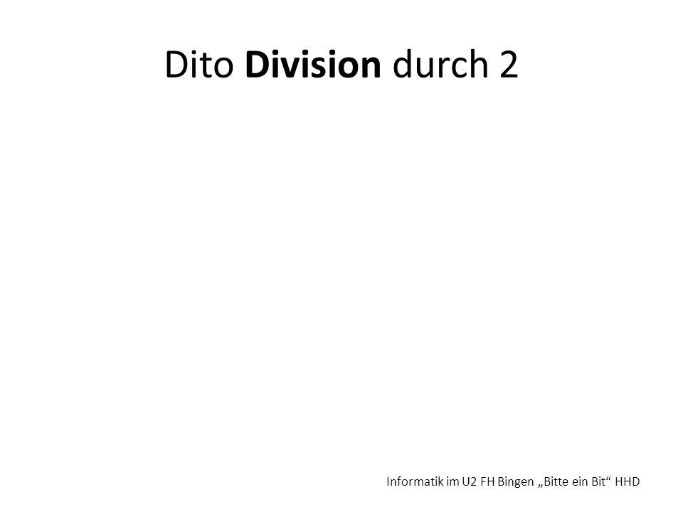 """Dito Division durch 2 Informatik im U2 FH Bingen """"Bitte ein Bit HHD"""