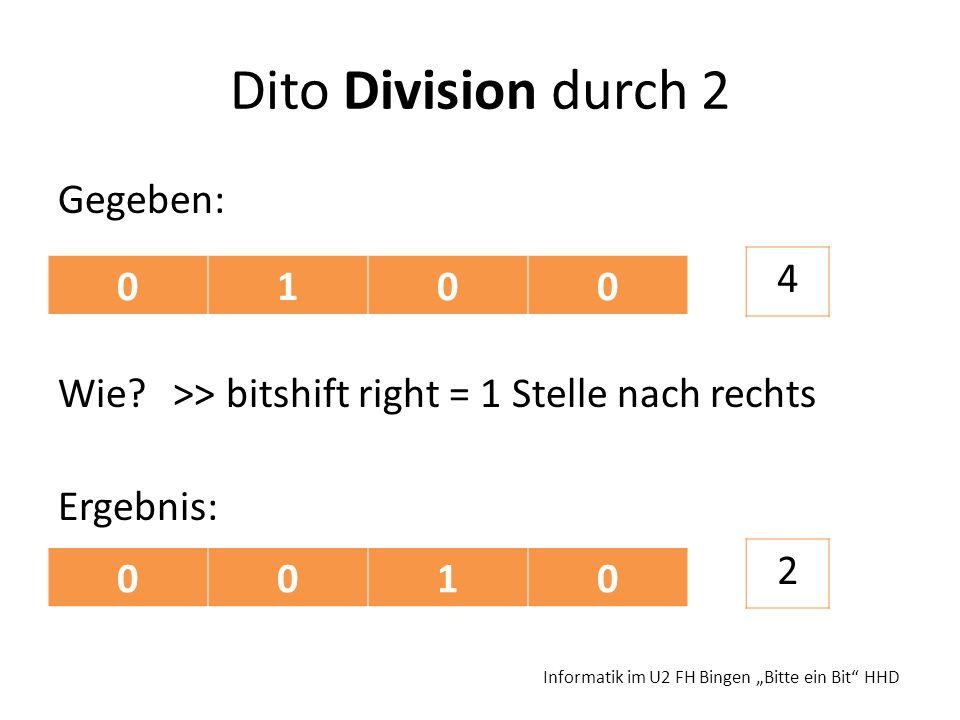 Dito Division durch 2 Gegeben: Wie >> bitshift right = 1 Stelle nach rechts Ergebnis: 4. 1. 2.