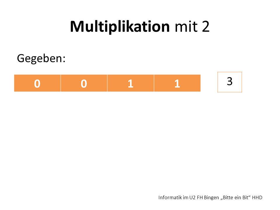 Multiplikation mit 2 3 1 Gegeben: