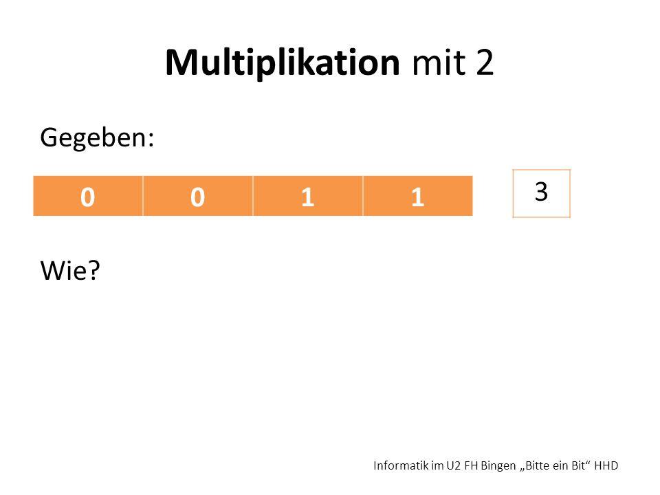 Multiplikation mit 2 3 1 Gegeben: Wie
