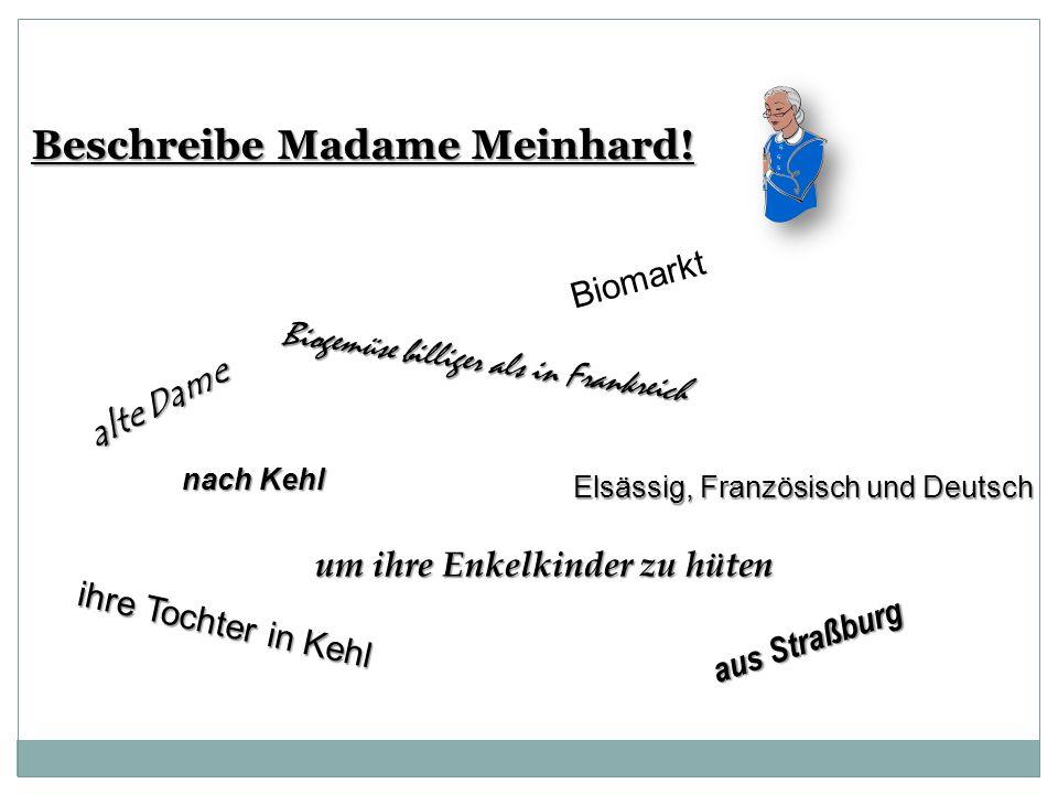 Beschreibe Madame Meinhard!
