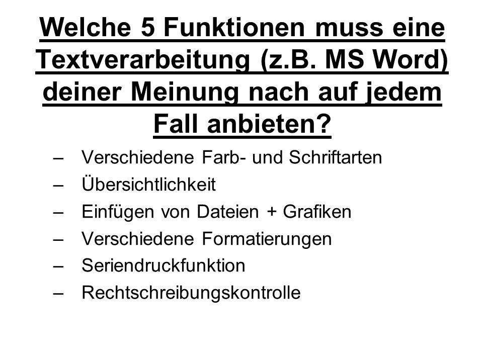 Welche 5 Funktionen muss eine Textverarbeitung (z. B