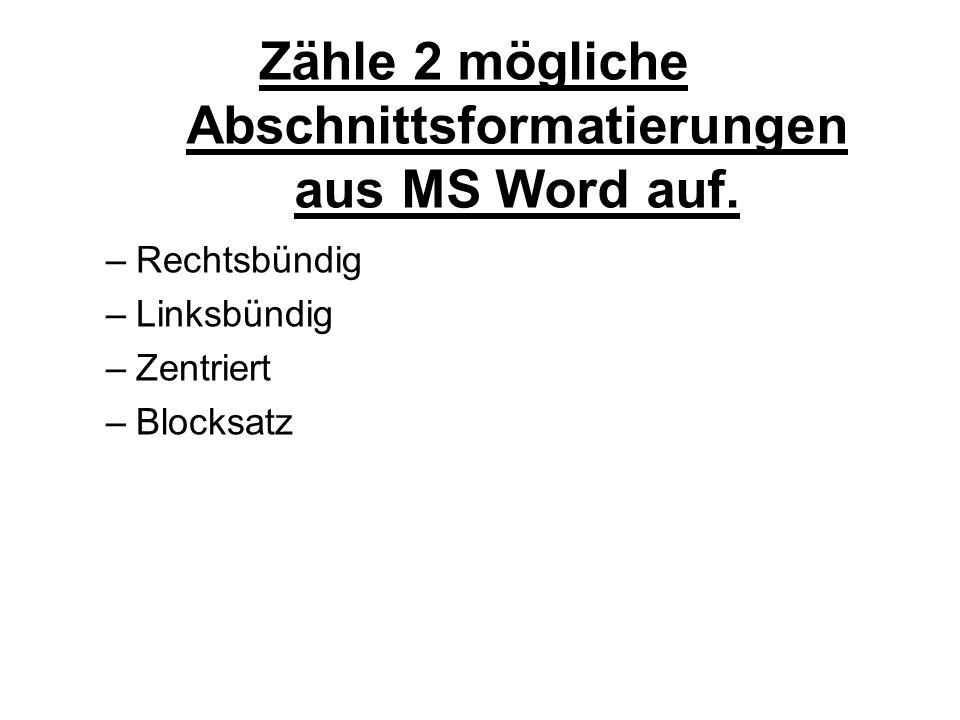 Zähle 2 mögliche Abschnittsformatierungen aus MS Word auf.