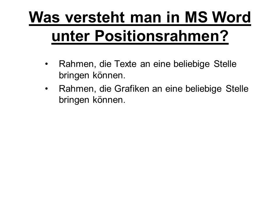 Was versteht man in MS Word unter Positionsrahmen