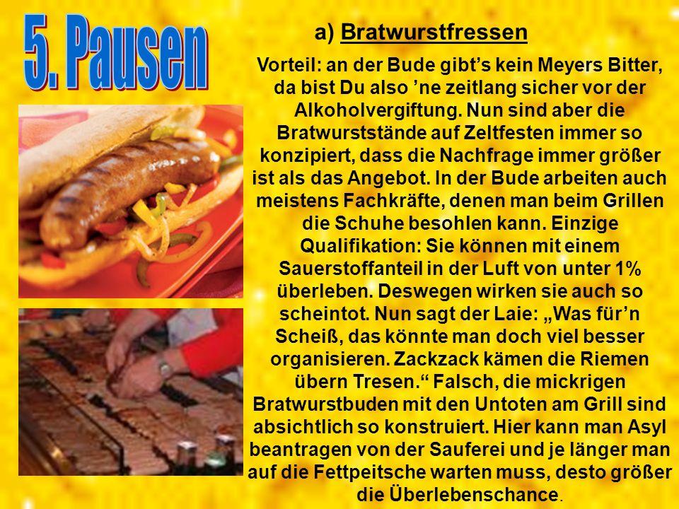 5. Pausen a) Bratwurstfressen