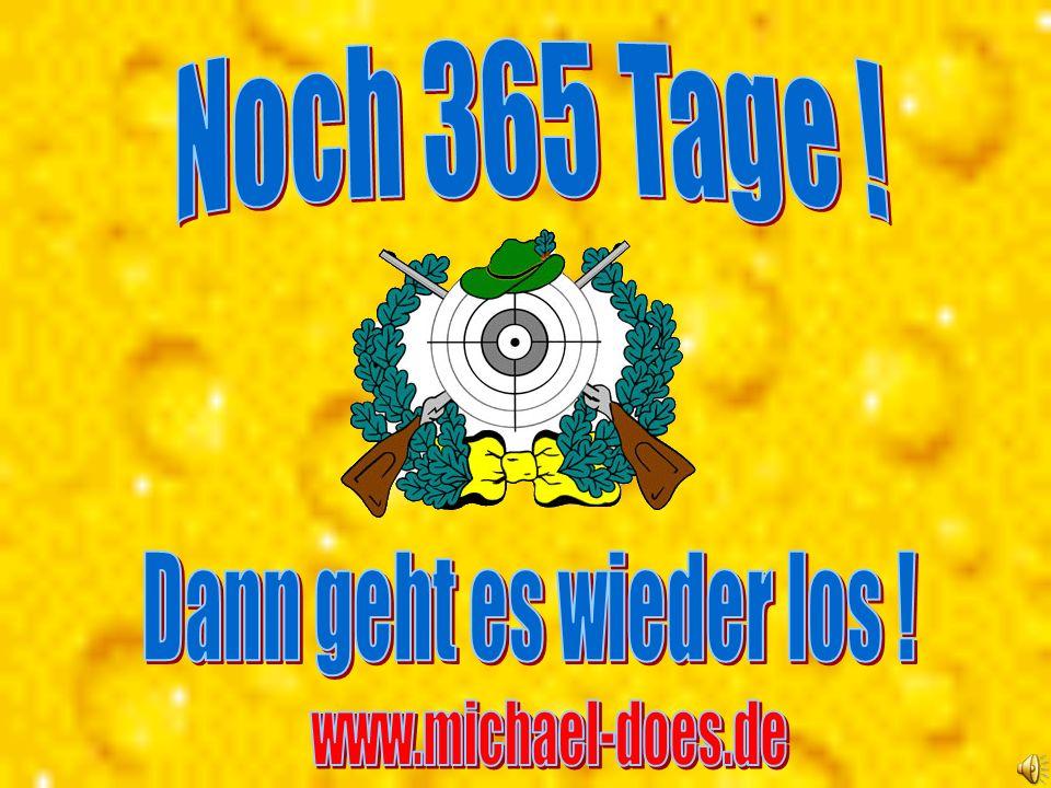 Noch 365 Tage ! Dann geht es wieder los ! www.michael-does.de