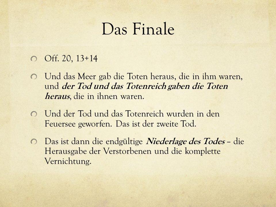 Das Finale Off. 20, 13+14.