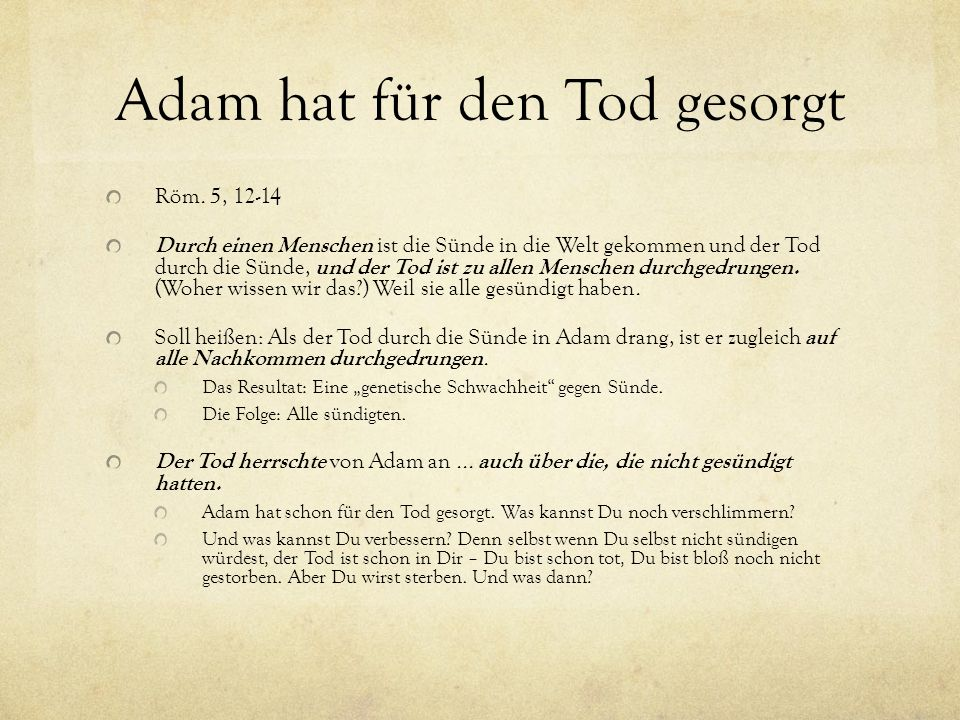 Adam hat für den Tod gesorgt
