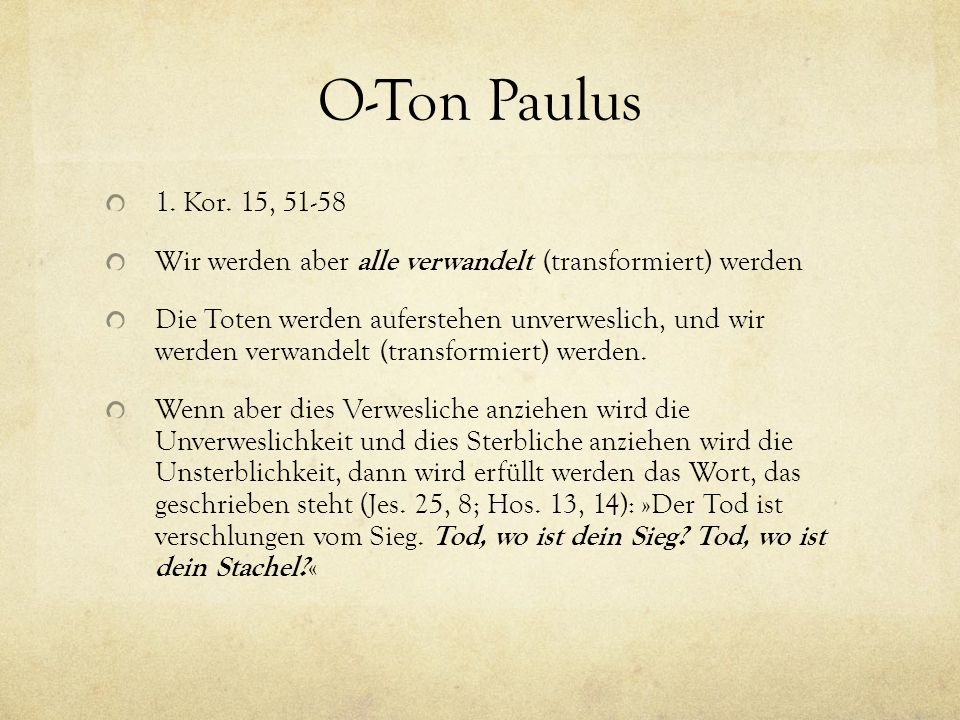 O-Ton Paulus 1. Kor. 15, 51-58. Wir werden aber alle verwandelt (transformiert) werden.