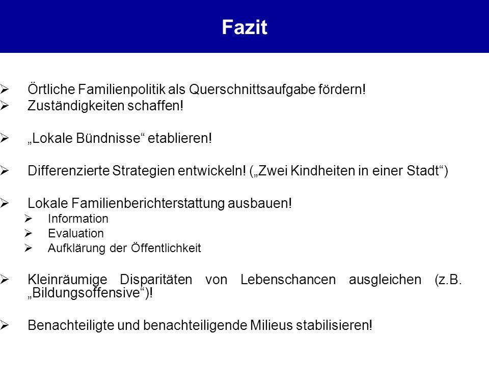 Fazit Örtliche Familienpolitik als Querschnittsaufgabe fördern!