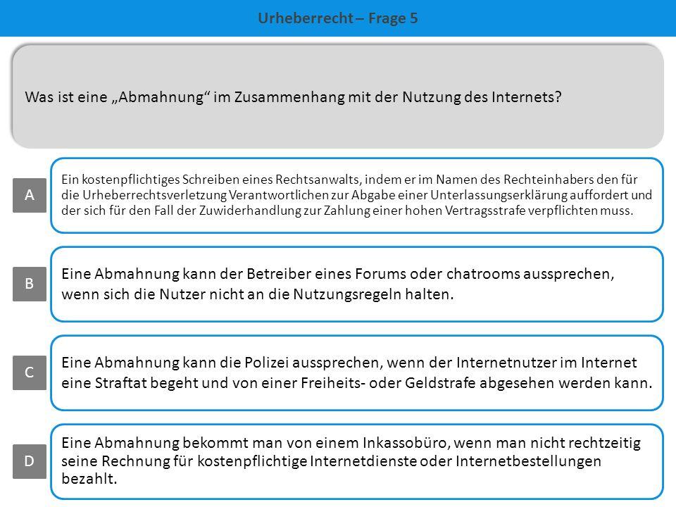 """Urheberrecht – Frage 5 Was ist eine """"Abmahnung im Zusammenhang mit der Nutzung des Internets"""