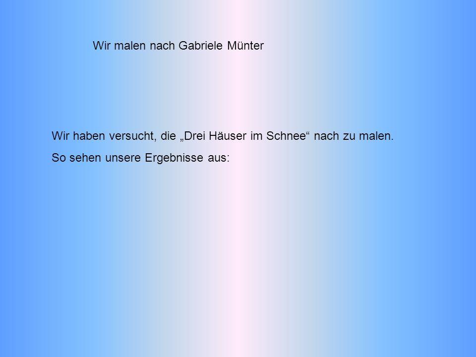 Wir malen nach Gabriele Münter