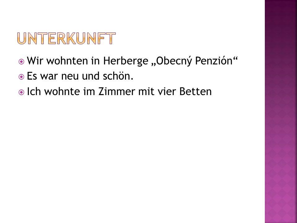 "UNTERKUNFT Wir wohnten in Herberge ""Obecný Penzión"