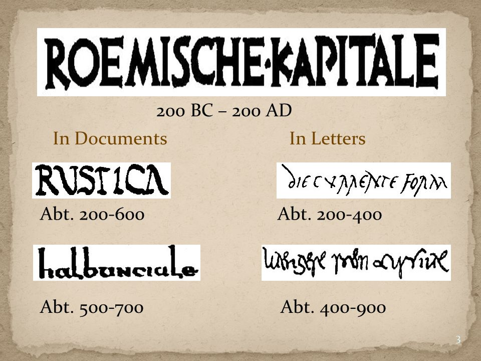 200 BC – 200 AD In Documents In Letters. Abt. 200-600 Abt. 200-400.