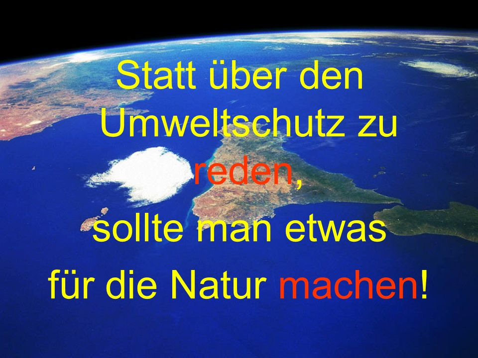 Statt über den Umweltschutz zu reden,